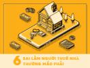[Infographic] 6 sai lầm người đi thuê nhà thường mắc phải